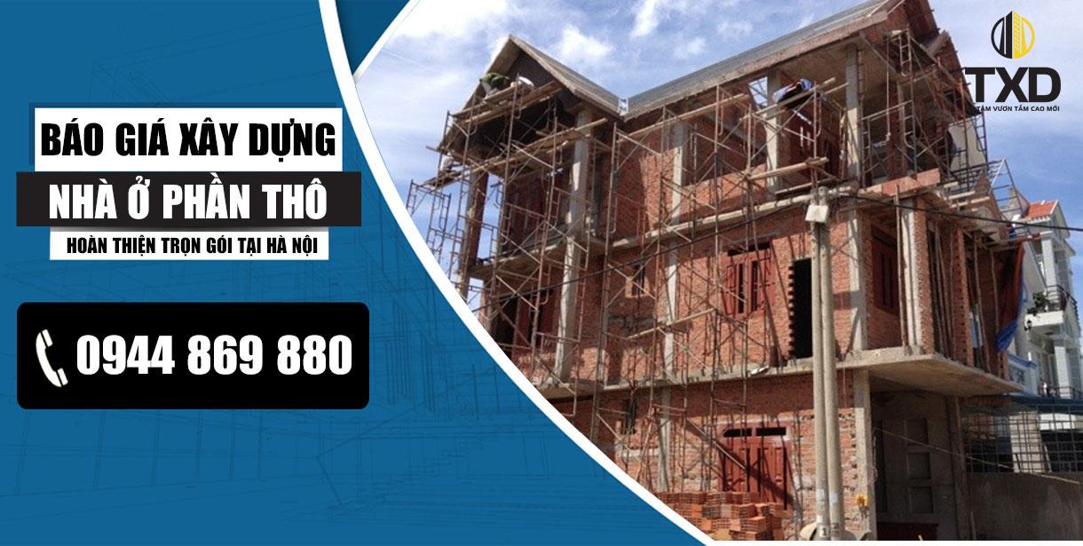 Báo giá xây nhà phần thô hoàn thiện trọn gói tại Hà Nội