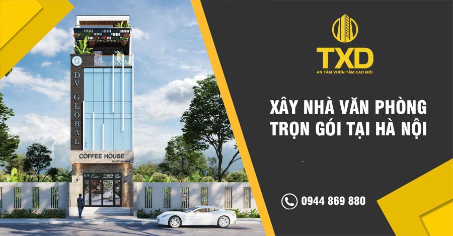 Xây nhà văn phòng trọn gói tại Hà Nội năm 2021